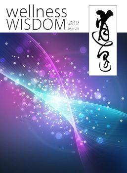 Wellness Wisdom Mar. 2019 逍遥 电子杂志制作平台